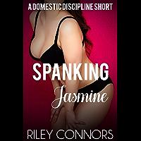 Spanking Jasmine: A Domestic Discipline Short (English Edition)