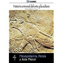 Mesopotamia, Persia y Asia Menor (Historia Universal del Arte y la Cultura nº 4) (Spanish Edition)