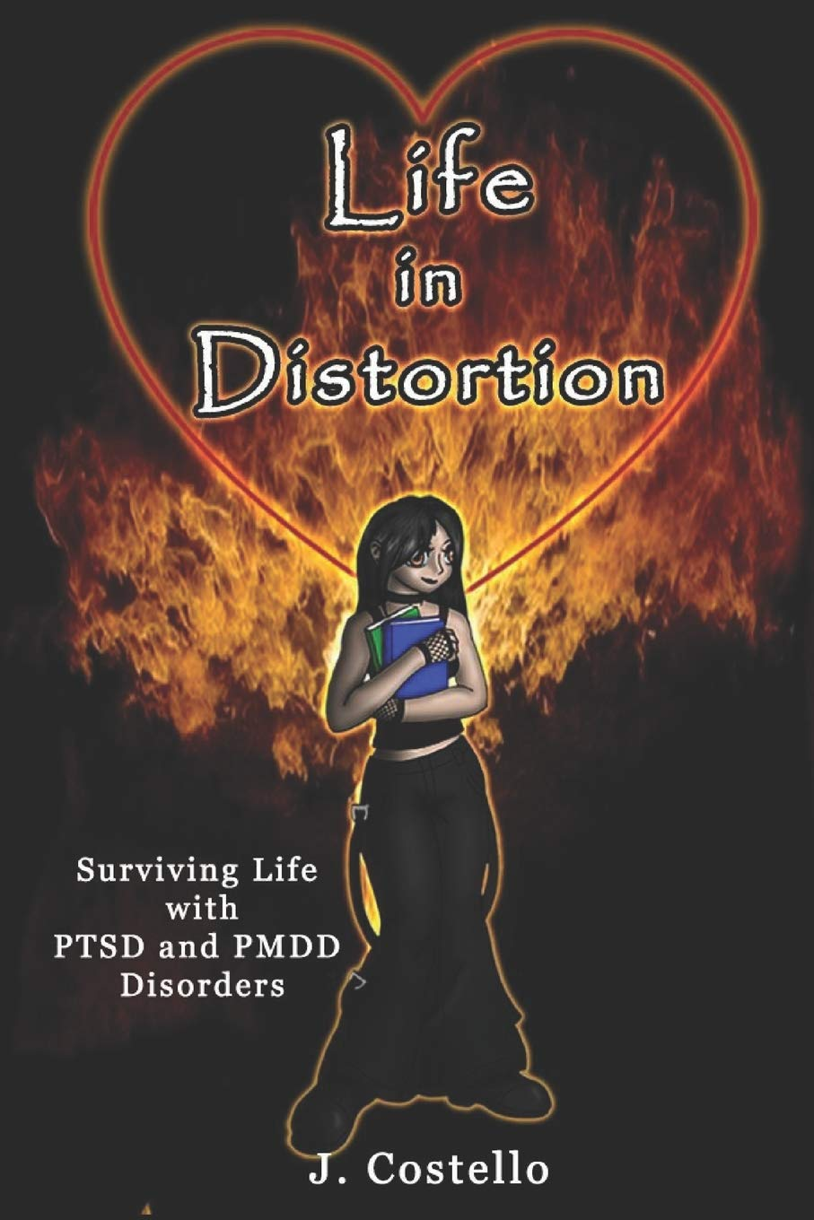 Life in Distortion: Surviving life with PTSD and PMDD disorders: J  Costello: 9781519024459: Books - Amazon.ca