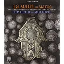 The Hand in Morocco: Hamsa, Art, Symbol and Tradition