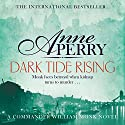 Dark Tide Rising: William Monk Mystery, Book 24 Hörbuch von Anne Perry Gesprochen von: Deirdre Whelan