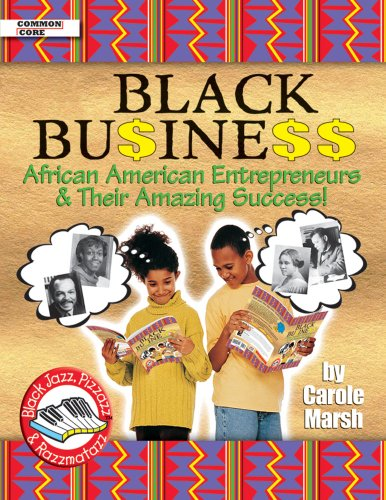: Black Business: African American Entrepreneurs and Their Amazing Success! (Black Jazz)