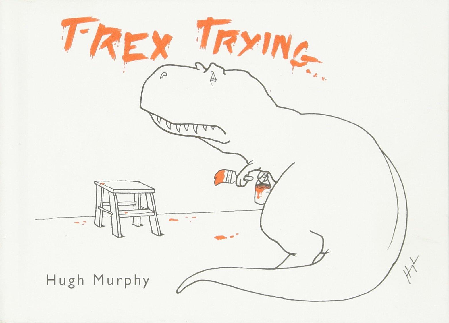 T Rex Trying Hugh Murphy product image