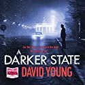 A Darker State Audiobook by David Young Narrated by Julia Barrie, Matthew Drew