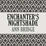 Enchanter's Nightshade | Ann Bridge