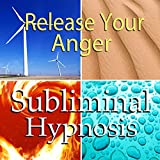 Release Your Anger Subliminal Affirmations: Anger Management Tips & Finding Inner Peace, Solfeggio Tones, Binaural Beats, Self Help Meditation Hypnosis