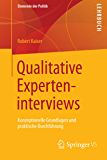 Qualitative Experteninterviews: Konzeptionelle Grundlagen und praktische Durchführung (Elemente der Politik)