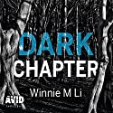 Dark Chapter Audiobook by Winnie M Li Narrated by Laurence Bouvard, Kevin Hely