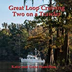 Great Loop Cruising: Two on a Trawler | Katie Hamilton,Gene Hamilton