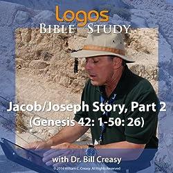 Jacob/Joseph Story, Part 2 (Genesis 42: 1-50: 26)