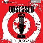 Obsessed: The Lizzy Gardner Series , Book 4 | T. R. Ragan