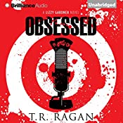 Obsessed: The Lizzy Gardner Series , Book 4 | T. R. Ragan