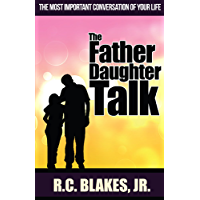 The Father Daughter Talk: The Most Important Conversation of Your Life