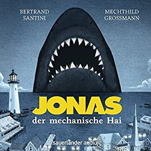 Jonas, der mechanische Hai Hörbuch
