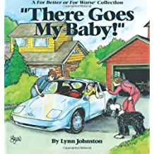 """There Goes My Baby!"": A For Better or For Worse Collection"