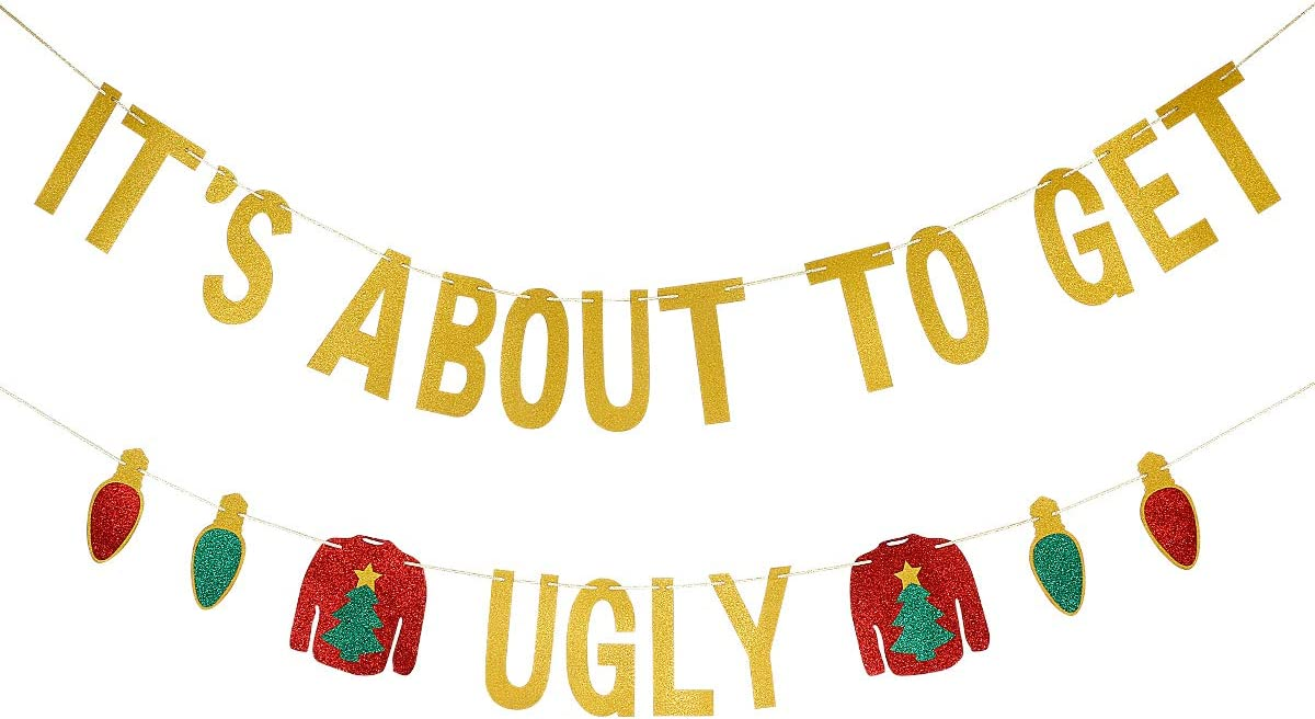 It's About To Get Ugly Banner Gold Glitter - Ugly Sweater Party Decorations,Christmas Party Decorations, Ugly Christmas Sweater Party Decor, Grinch Christmas Decor, Elf Christmas Party Decor