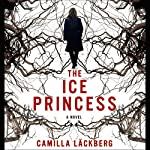 The Ice Princess | Camilla Läckberg,Steven T. Murray (translator)