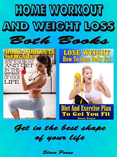 Workout and weight loss box set: Get in the best shape of your life by [Pease, Steve]