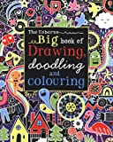 Big Book of Drawing, Doodling and Colouring (Usborne Drawing, Doodling and Colouring)