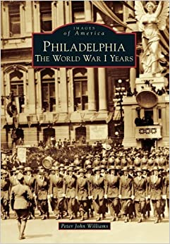 Philadelphia (Images of America (Arcadia Publishing)) by Williams, Peter John (2013)