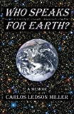 Who Speaks for Earth?, Carlos Miller, 1482583852