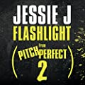 """Flashlight (From """"Pitch Perfect 2"""" Soundtrack)"""