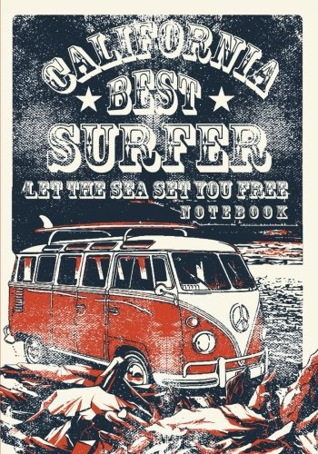 California Best Surfer, Let the Sea Set You Free Notebook