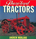 Thoroughbred Tractors, Moreland, Andrew, 0850458714