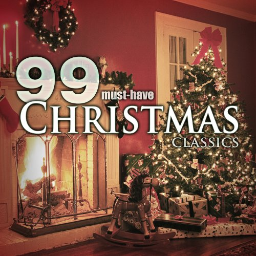 99 Must-Have Christmas Classics (Free Classic Music)