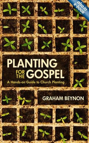 Planting for the Gospel: A hands-on guide to church planting PDF