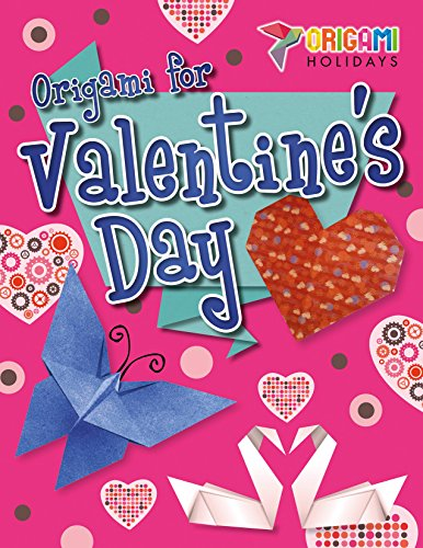 Origami for Valentine's Day (Origami Holidays) (Paper Source Valentines Day)