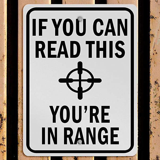 25+ If You Can Read This You're In Range Sign Background
