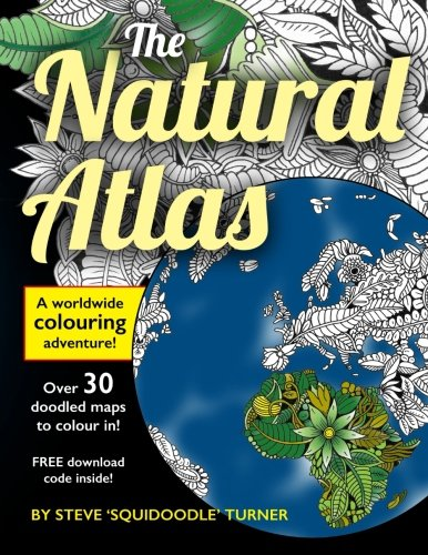 Coloring Books for Seniors: Including Books for Dementia and Alzheimers - The Natural Atlas: A Worldwide Adult Coloring Book