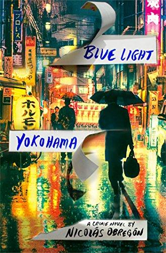 Blue Light Yokohama: A Crime Novel (Inspector Iwata)