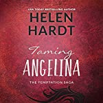 Taming Angelina: The Temptation Saga, Book 4 | Helen Hardt