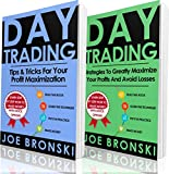 DAY TRADING ADVANCED: Tips & Tricks and Strategies Guide to Crash It with Day Trading - Day Trading Bible (Day Trading, Stock Exchange, Trading Strategies, Option Trading, Forex, Binary Option)