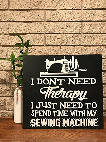 I don't need therapy I just need time with my sewing machine wood sewing sign from Heather Aylette Design