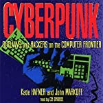 CYBERPUNK: Outlaws and Hackers on the Computer Frontier, Revised | Katie Hafner,John Markoff