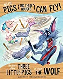 img - for No Lie, Pigs (and Their Houses) Can Fly!: The Story of the Three Little Pigs as Told by the Wolf (The Other Side of the Story) book / textbook / text book