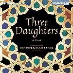 Three Daughters: A Novel | Consuelo Saah Baehr