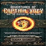 Adventures of Captain Xoey and the Mystery of the Djinn | Laura Dasnoit