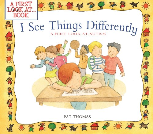 I See Things Differently: A First Look at Autism (A First Look At...Series)