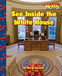 See Inside the White House (Scholastic News Nonfiction Readers)