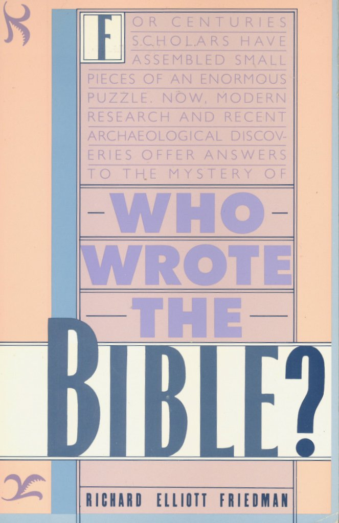 Who Wrote the Bible?, Friedman, Richard Elliott