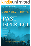 Past Imperfect (JM Mystery-Thriller Series Book 1) (English Edition)