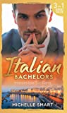 Italian Bachelors: Irresistible Sicilians: What a Sicilian Husband Wants (The Irresistible Sicilians, Book 1) / The Sicilian's Unexpected Duty (The ... Sicilian (The Irresistible Sicilians, Book 3)