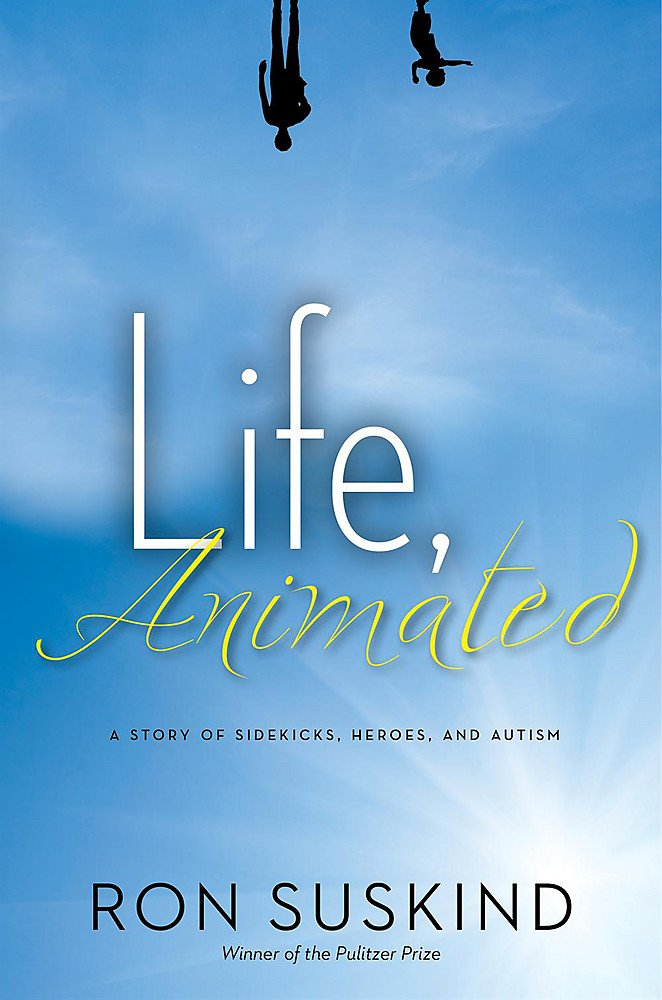 Life, Animated: A Story of Sidekicks, Heroes, and Autism ...