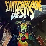 Switchblade Jesus