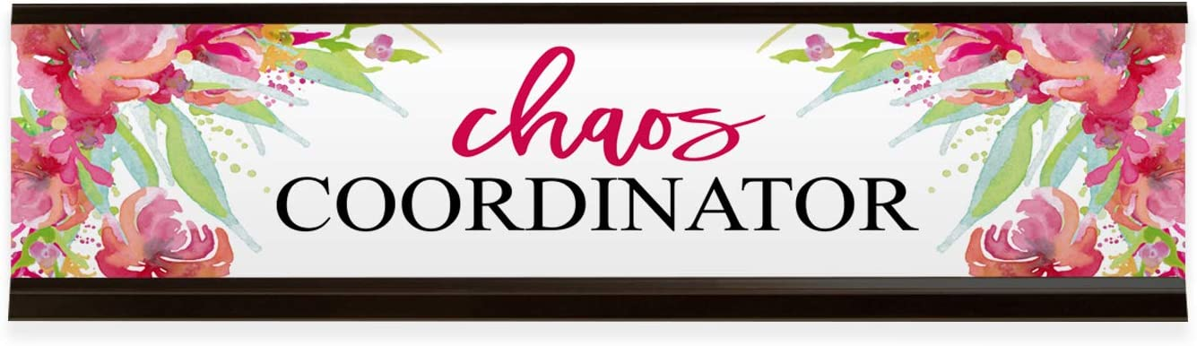 "Chaos Coordinator Desk Plate/Funky Floral Desk Sign / 8"" x 2"" Nameplate With Black Holder"
