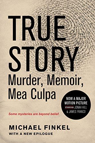 True Story: Murder, Memoir, Mea Culpa cover